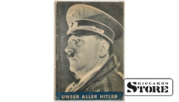 Книга, UNSER ALLER HITLER, Nazi propaganda book 1940 год.
